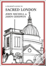 A Pilgrim'S Guide To Sacred London