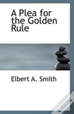 A Plea For The Golden Rule