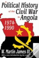 A Political History Of The Civil War In Angola, 1974-1990