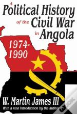 A Political History Of The Civil War In Angola, 1974-90