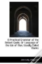 A Practical Grammar Of The Antient Gaeli