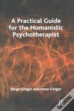 A Practical Guide For The Humanistic Psychotherapist