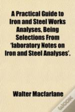 A Practical Guide To Iron And Steel Work