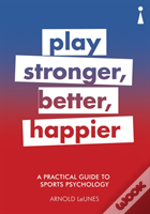 A Practical Guide To Sport Psychology