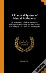 A Practical System Of Mental Arithmetic