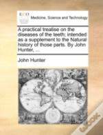 A Practical Treatise On The Diseases Of
