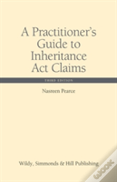 A Practitioner'S Guide To Inheritance Act Claims