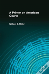 A Primer On American Courts