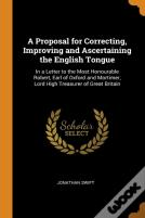 A Proposal For Correcting, Improving And Ascertaining The English Tongue
