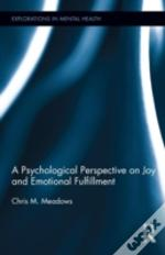 A Psychological Perspective On Joy And Emotional Fulfillment