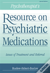 A Psychotherapist'S Resource On Psychiatric Medications