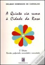 A Quinta Via Rumo à Cidade da Rosa