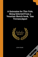 A Quinzaine For This Yule, Being Selected From A Venetian Sketch-Book, 'San Trovaso,&Quot