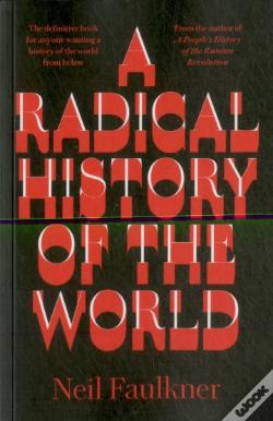 Wook.pt - A Radical History Of The World