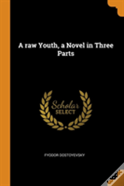 Wook.pt - A Raw Youth, A Novel In Three Parts