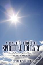 A Real Life Christian Spiritual Journey: