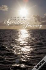 A Real-Life Christian Spiritual Journey