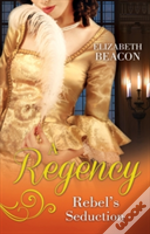 A Regency Rebel'S Seduction