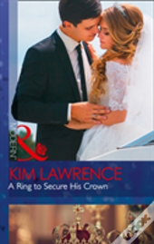 A Ring To Secure His Crown (Secret Heirs Of Billionaires, Book 9)