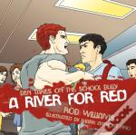 A River For Red