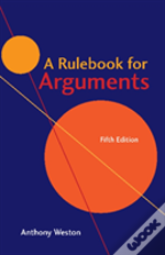 A Rulebook For Arguments 5th Edition