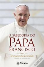A Sabedoria do Papa Francisco