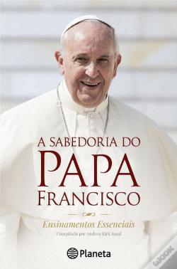 Wook.pt - A Sabedoria do Papa Francisco