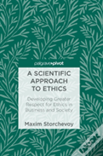 A Scientific Approach To Ethics