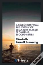 A Selection From The Poetry Of Elizabeth Barrett Browning, Second Series