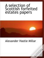 A Selection Of Scottish Forfeited Estate
