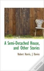 A Semi-Detached House, And Other Stories