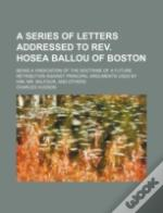 A Series Of Letters Addressed To Rev. Ho