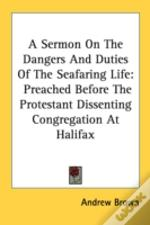A Sermon On The Dangers And Duties Of Th