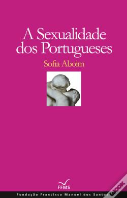 Wook.pt - A Sexualidade Dos Portugueses