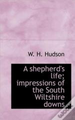 A Shepherd'S Life; Impressions Of The So
