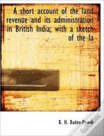 A Short Account Of The Land Revenue And