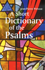 A Short Dictionary Of The Psalms