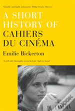 A Short History Of Cahiers Du Cinema