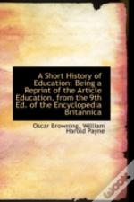 A Short History Of Education: Being A Re