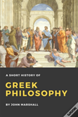 Wook.pt - A Short History Of Greek Philosophy
