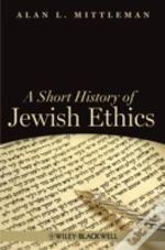 A Short History Of Jewish Ethics