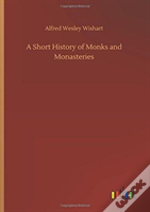 A Short History Of Monks And Monasteries