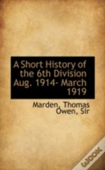 A Short History Of The 6th Division Aug.