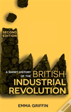Wook.pt - A Short History Of The British Industrial Revolution