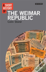 A Short History Of The Weimar Republic