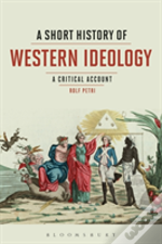 A Short History Of Western Ideology