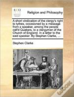 A Short Vindication Of The Clergy'S Righ