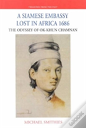 A Siamese Embassy Lost In Africa 1686