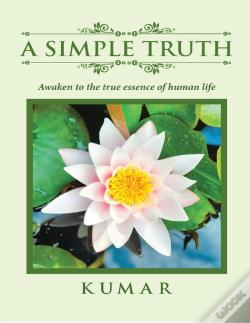 Wook.pt - A Simple Truth: Awaken To The Essence Of Human Life