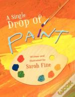 A Single Drop Of Paint
